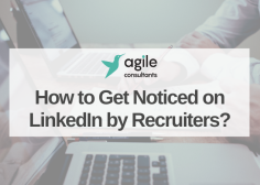 https://www.agileconsultants.ae/wp-content/uploads/2020/02/How-to-Get-Noticed-on-LinkedIn-by-Recruiters_-236x168.png