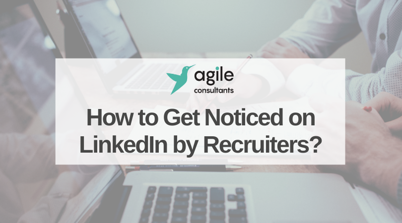 How to Get Noticed on LinkedIn by Recruiters_