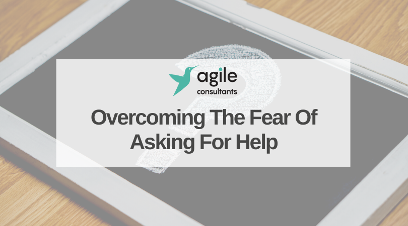 Overcoming The Fear Of Asking For Help
