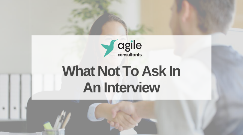 What Not To Ask In An Interview