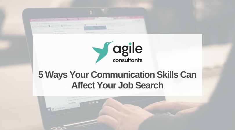 Blog – 5 Ways your Communication Skills can Affect your Job Search