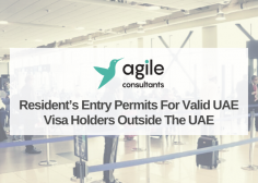 https://www.agileconsultants.ae/wp-content/uploads/2020/06/Resident's-Entry-Permits-For-Valid-UAE-Visa-Holders-Outside-The-UAE-236x168.png