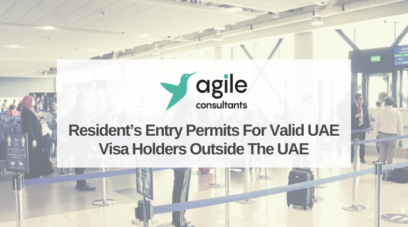 Resident's Entry Permits For Valid UAE Visa Holders Outside The UAE